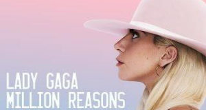 "كلمات اغنيه "" million reasons "" Lady Gaga 2016"